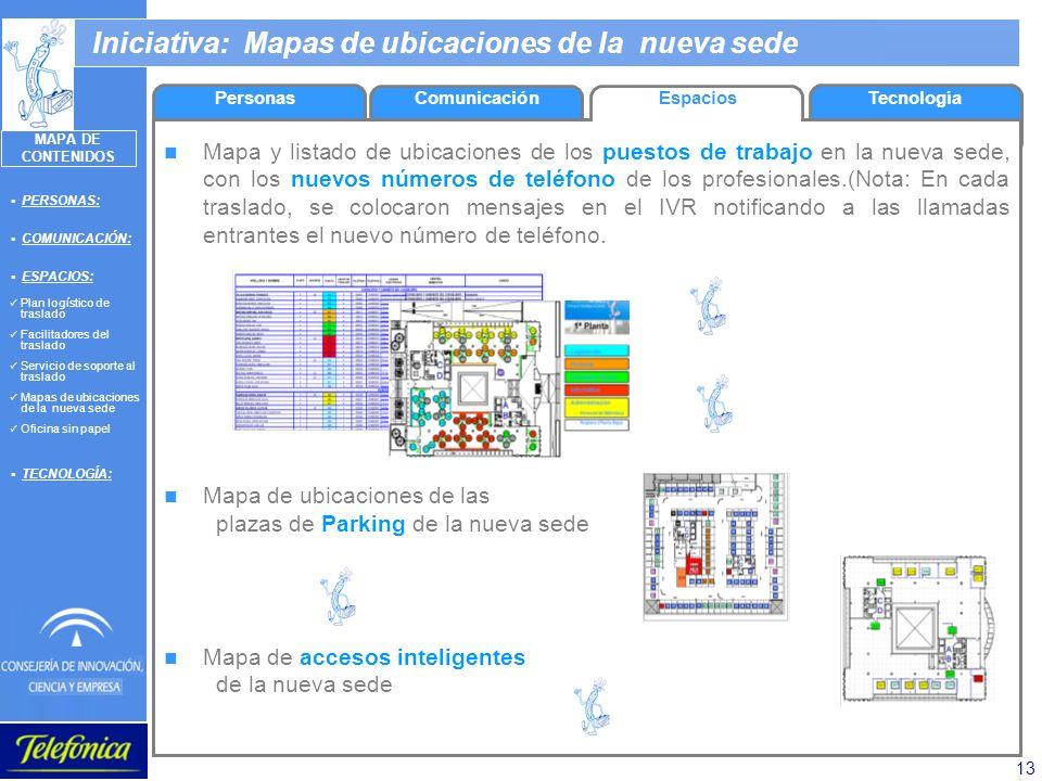 13 Iniciativa: Mapas de ubicaciones de la nueva sede Mapa y listado de ubicaciones de los puestos de trabajo en la nueva sede, con los nuevos números