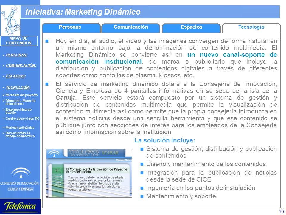19 Iniciativa: Marketing Dinámico Hoy en día, el audio, el vídeo y las imágenes convergen de forma natural en un mismo entorno bajo la denominación de