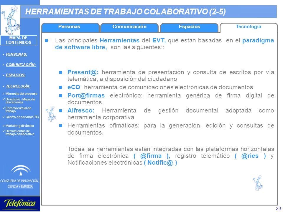 23 HERRAMIENTAS DE TRABAJO COLABORATIVO (2-5) Las principales Herramientas del EVT, que están basadas en el paradigma de software libre, son las sigui