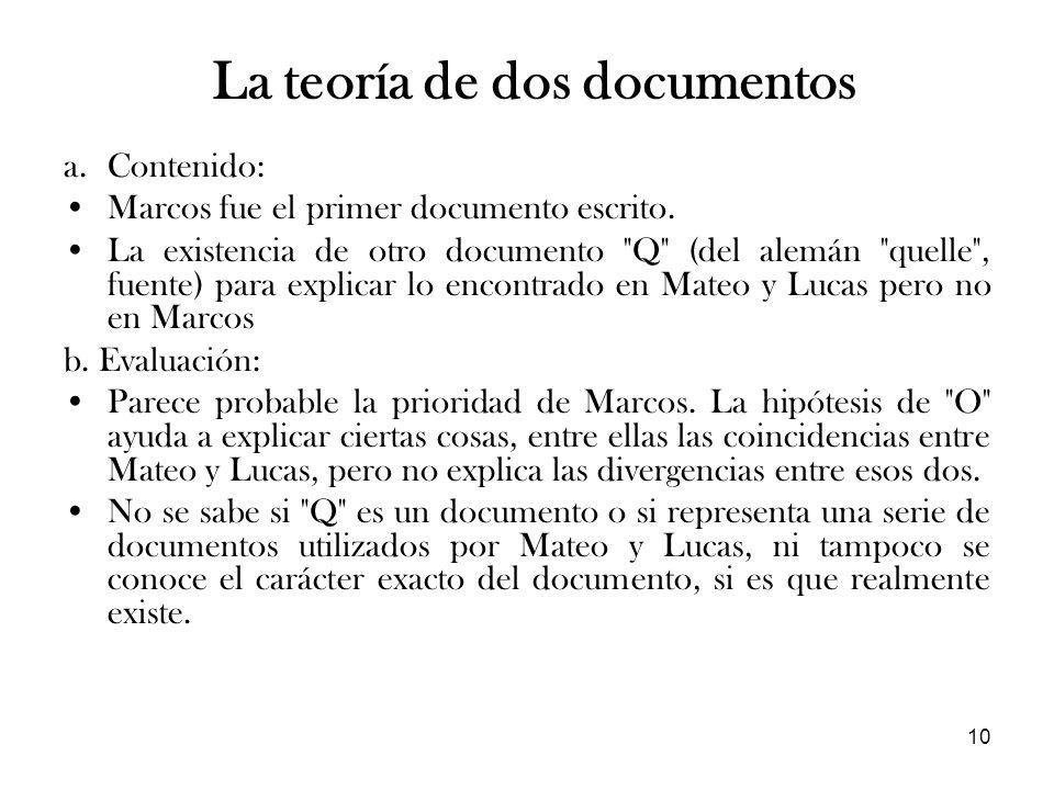 10 a.Contenido: Marcos fue el primer documento escrito. La existencia de otro documento