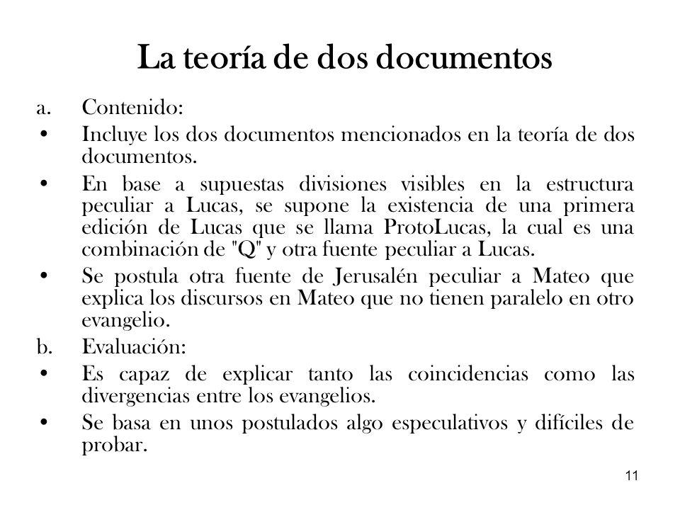 11 a.Contenido: Incluye los dos documentos mencionados en la teoría de dos documentos. En base a supuestas divisiones visibles en la estructura peculi