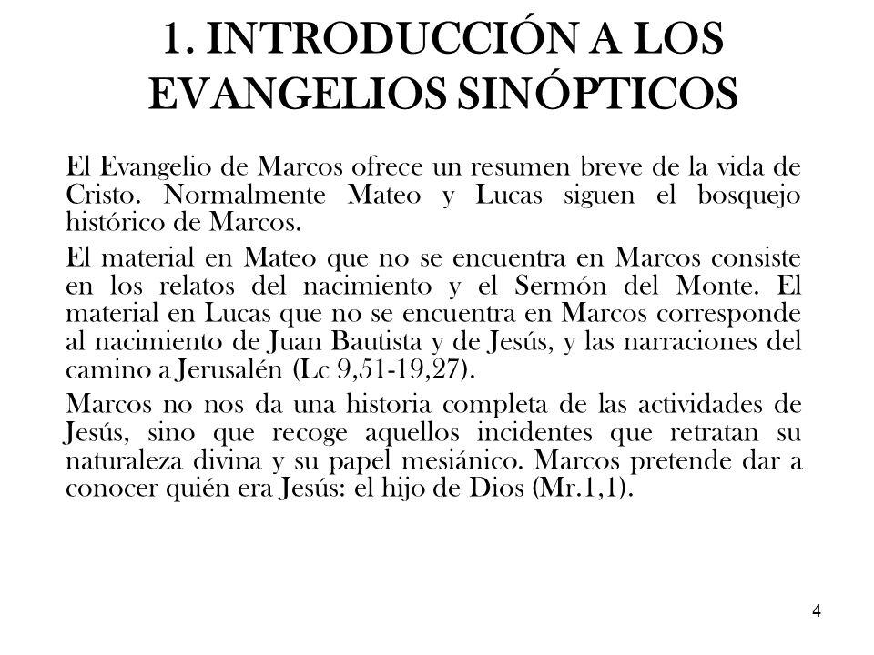 4 El Evangelio de Marcos ofrece un resumen breve de la vida de Cristo. Normalmente Mateo y Lucas siguen el bosquejo histórico de Marcos. El material e