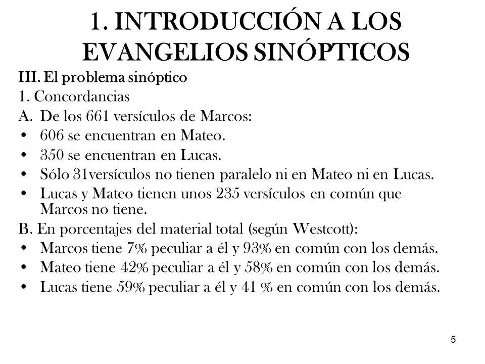 5 III. El problema sinóptico 1. Concordancias A.De los 661 versículos de Marcos: 606 se encuentran en Mateo. 350 se encuentran en Lucas. Sólo 31versíc