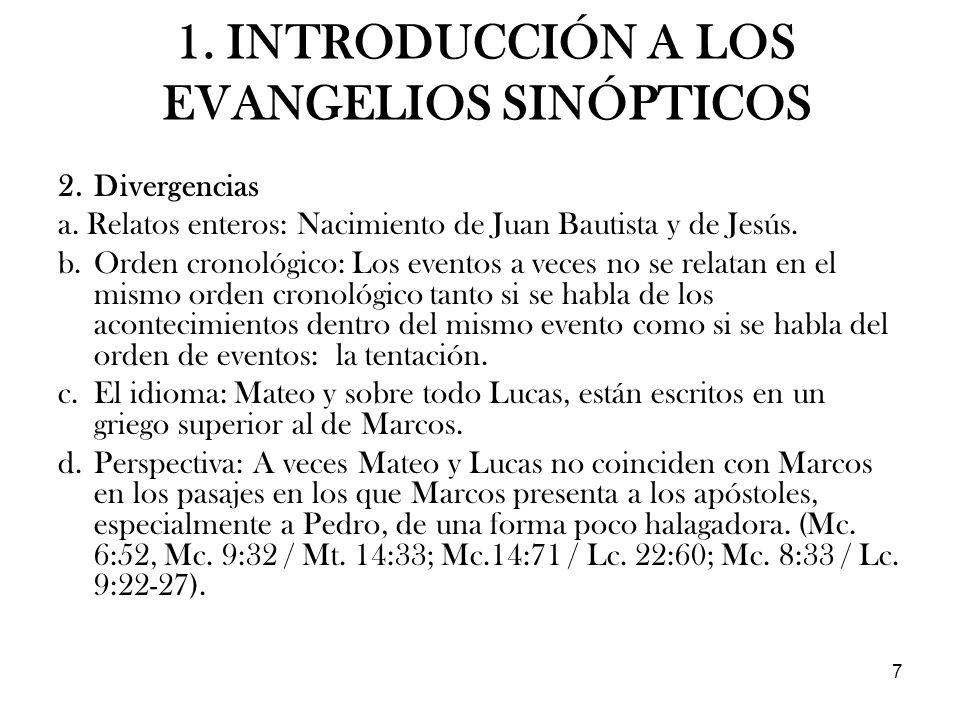 7 2.Divergencias a. Relatos enteros: Nacimiento de Juan Bautista y de Jesús. b.Orden cronológico: Los eventos a veces no se relatan en el mismo orden