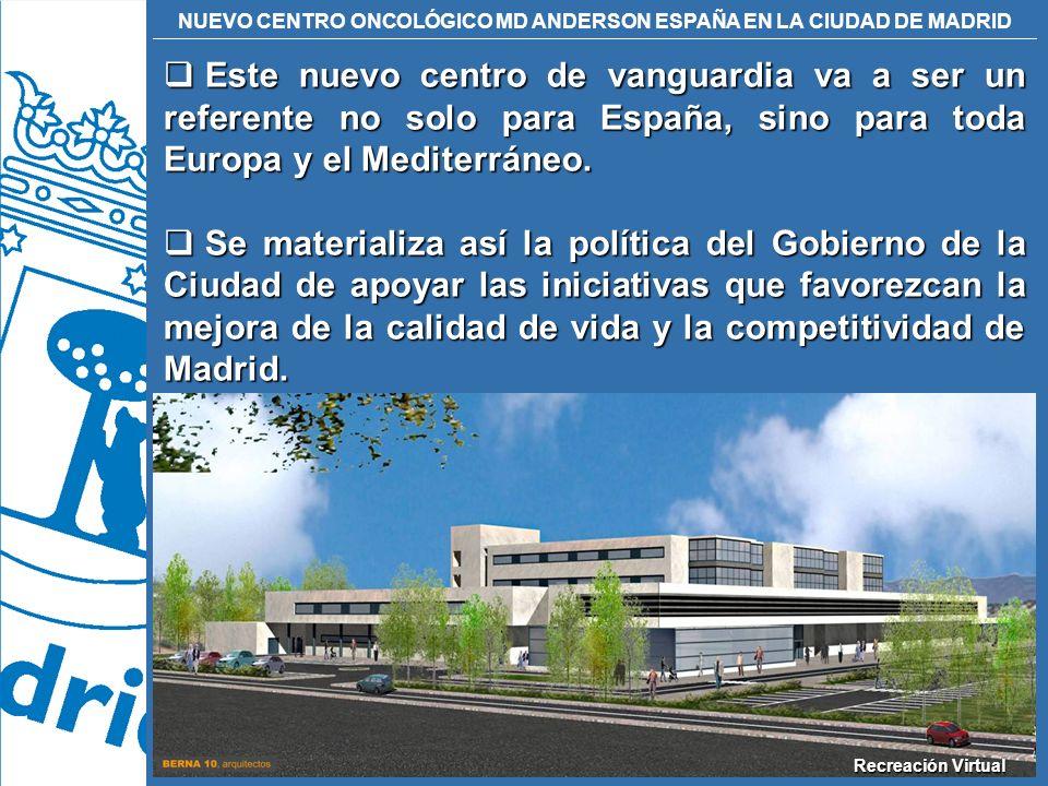 NUEVO CENTRO ONCOLÓGICO MD ANDERSON ESPAÑA EN LA CIUDAD DE MADRID Este nuevo centro de vanguardia va a ser un referente no solo para España, sino para