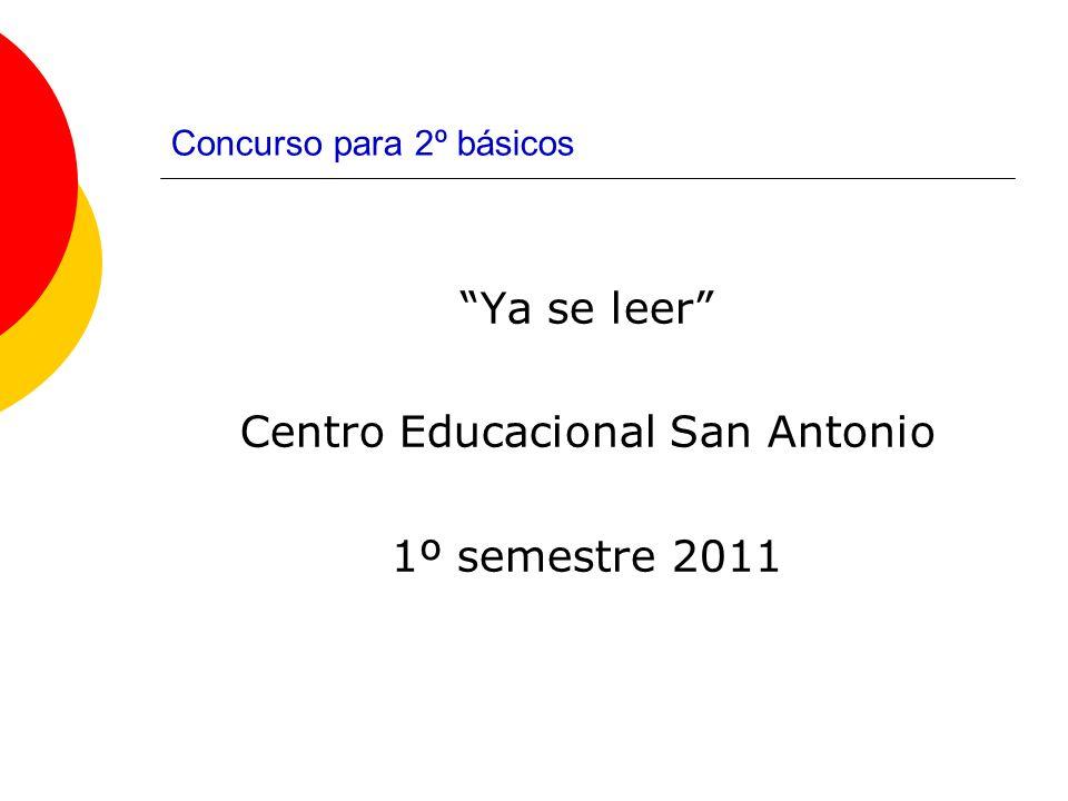 Concurso para 2º básicos Ya se leer Centro Educacional San Antonio 1º semestre 2011
