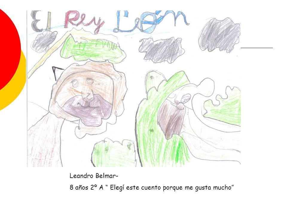 Leandro Belmar- 8 años 2º A Elegí este cuento porque me gusta mucho