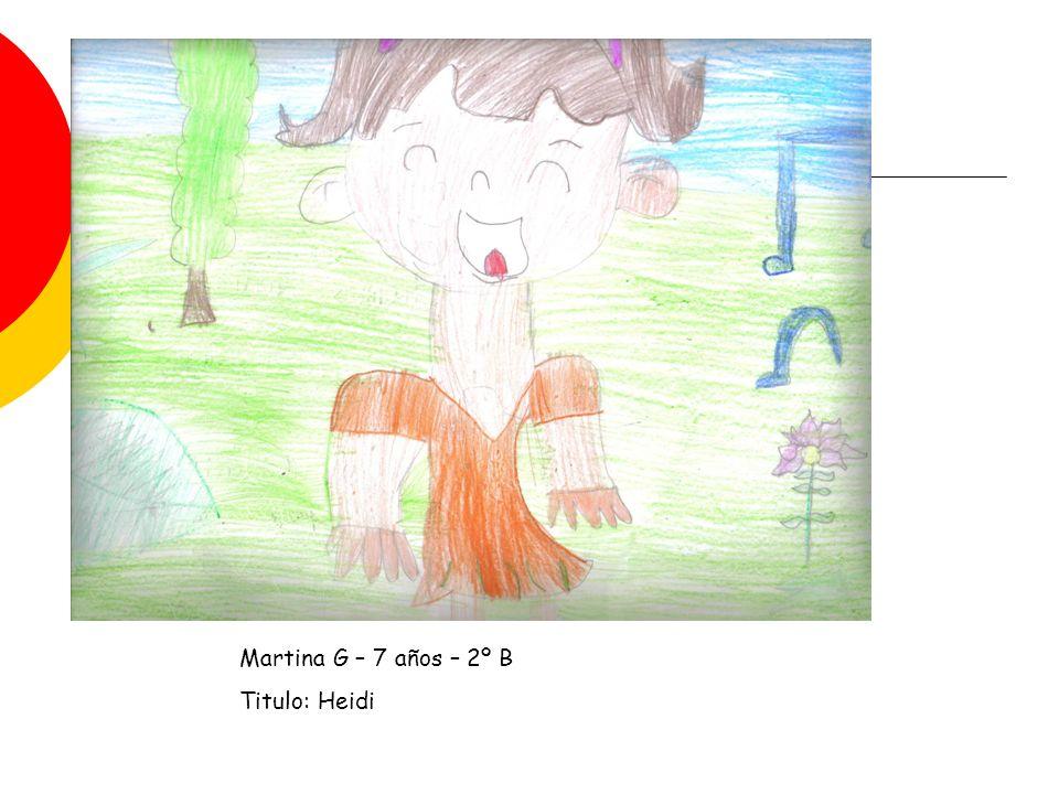 Martina G – 7 años – 2º B Titulo: Heidi