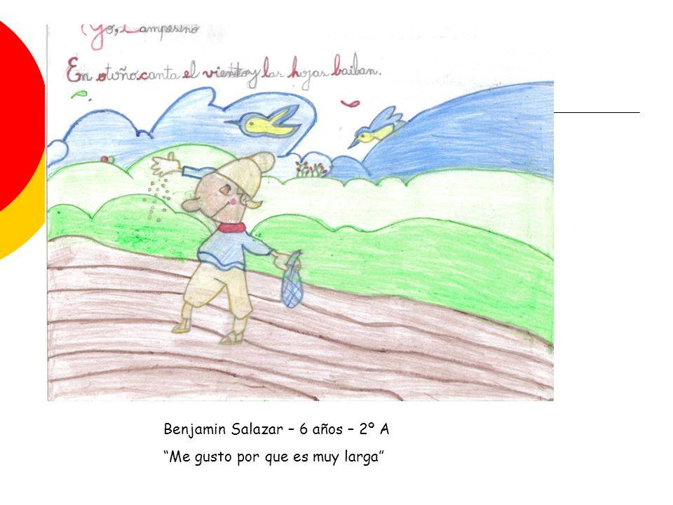 Benjamin Salazar – 6 años – 2º A Me gusto por que es muy larga