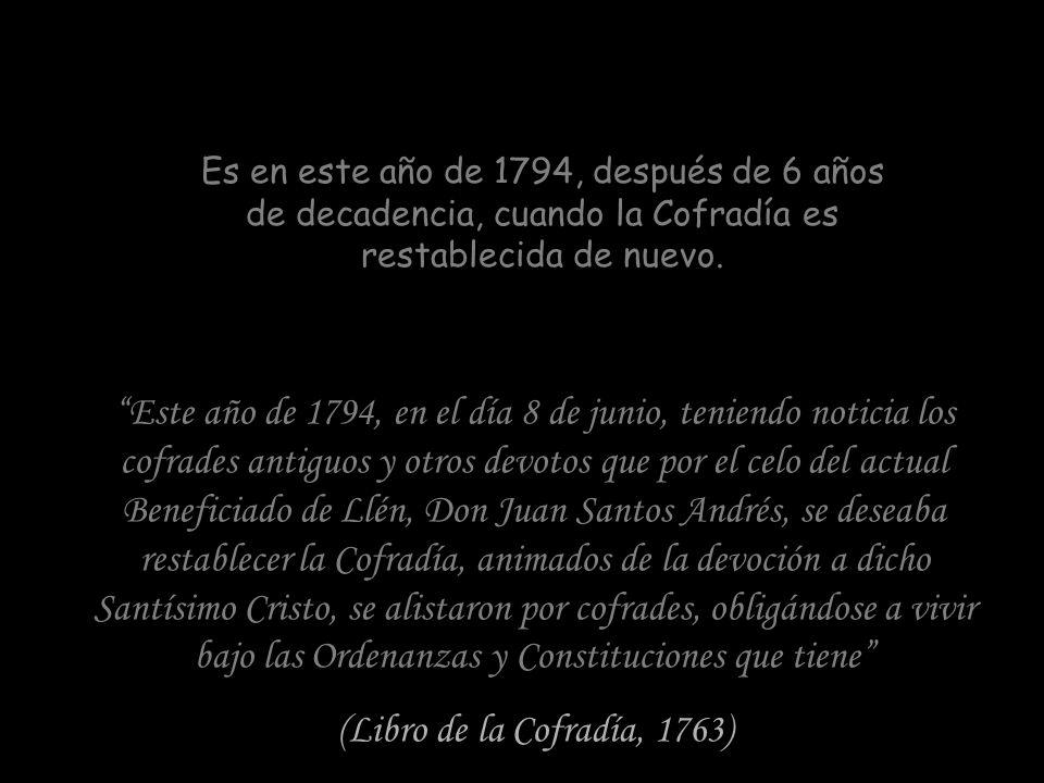 Durante unos 20 años, desde 1768 hasta 1788, la Cofradía disfrutó de un auge normal. Y es en este año de 1788, coincidiendo con la muerte del Benefici
