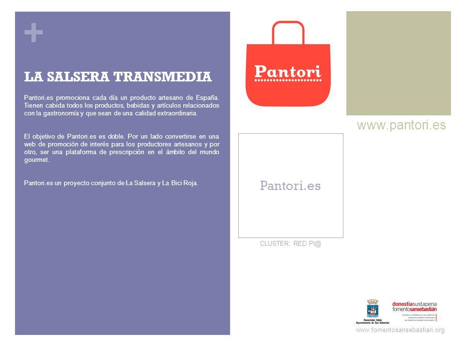 + Pantori.es www.pantori.es www.fomentosansebastian.org CLUSTER: RED PI@ Pantori.es promociona cada día un producto artesano de España. Tienen cabida