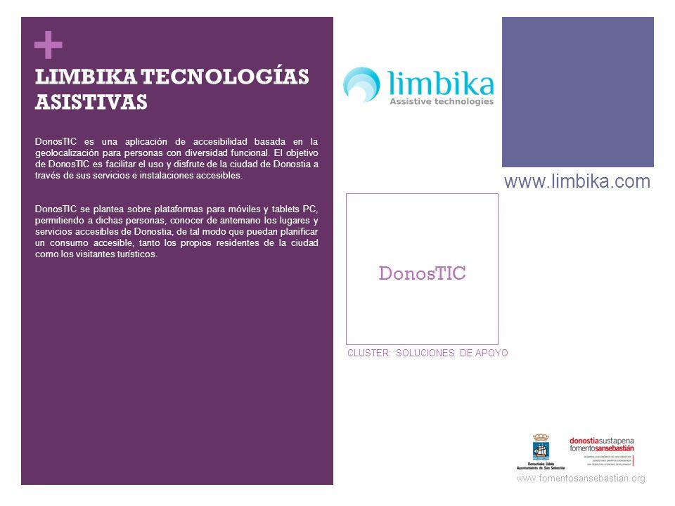 + LIMBIKA TECNOLOGÍAS ASISTIVAS DonosTIC es una aplicación de accesibilidad basada en la geolocalización para personas con diversidad funcional. El ob
