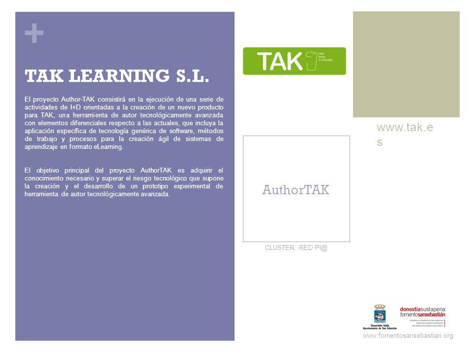 + AuthorTAK www.tak.e s www.fomentosansebastian.org CLUSTER: RED PI@ El proyecto Author-TAK consistirá en la ejecución de una serie de actividades de