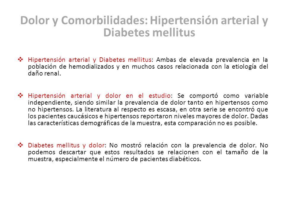 Dolor y Comorbilidades: Hipertensión arterial y Diabetes mellitus Hipertensión arterial y Diabetes mellitus: Ambas de elevada prevalencia en la poblac