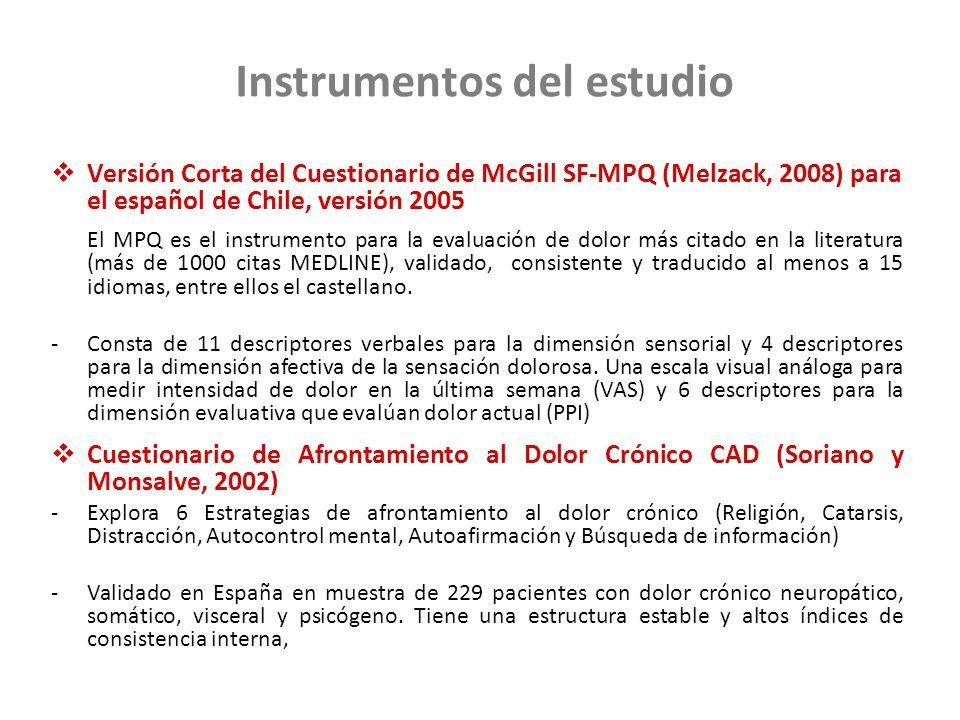 Instrumentos del estudio Versión Corta del Cuestionario de McGill SF-MPQ (Melzack, 2008) para el español de Chile, versión 2005 El MPQ es el instrumen