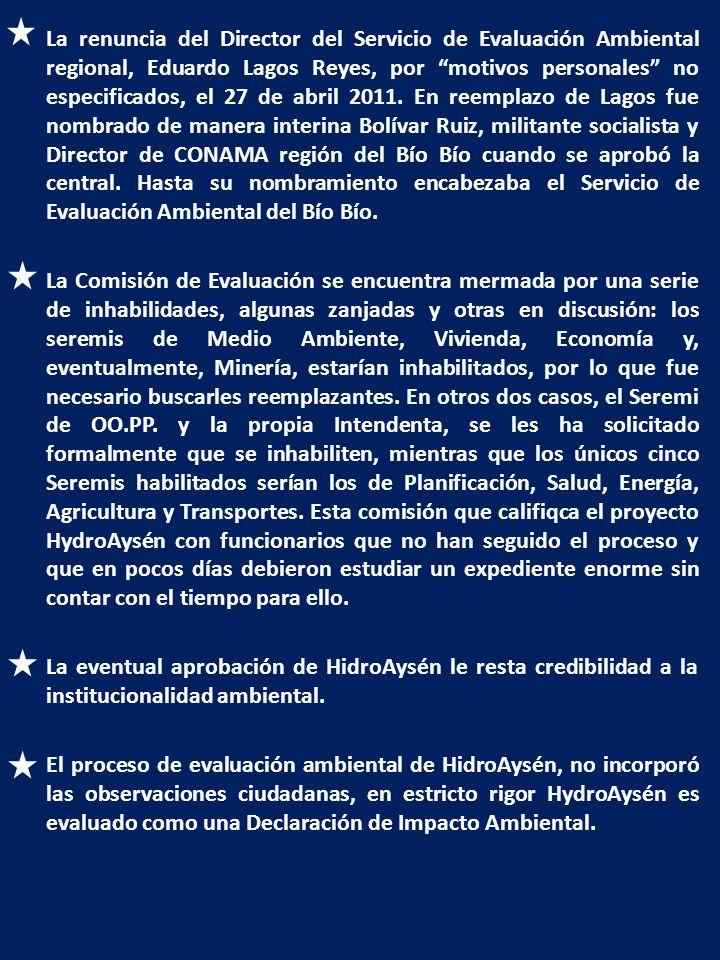 La renuncia del Director del Servicio de Evaluación Ambiental regional, Eduardo Lagos Reyes, por motivos personales no especificados, el 27 de abril 2011.