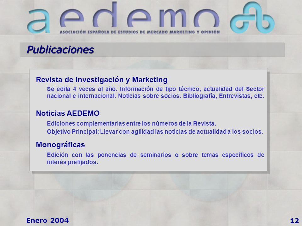 12 Enero 2004 Publicaciones Revista de Investigación y Marketing Se edita 4 veces al año.