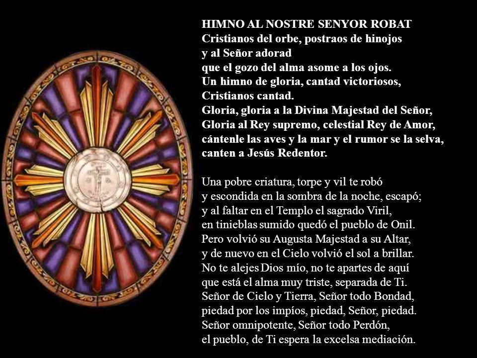 Desde 1824 esta Sagrada Hostia, conocida como EL NOSTRE SENYOR ROBAT, se custodia celosamente en el Templo Parroquial de Santiago Apóstol de la Villa