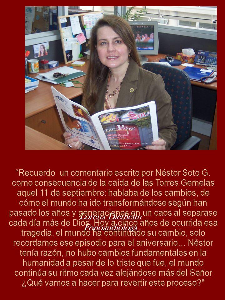 Lorena Diethelm Fonoaudiologa Recuerdo un comentario escrito por Néstor Soto G. como consecuencia de la caída de las Torres Gemelas aquel 11 de septie