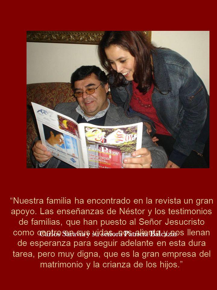 Nuestra familia ha encontrado en la revista un gran apoyo. Las enseñanzas de Néstor y los testimonios de familias, que han puesto al Señor Jesucristo