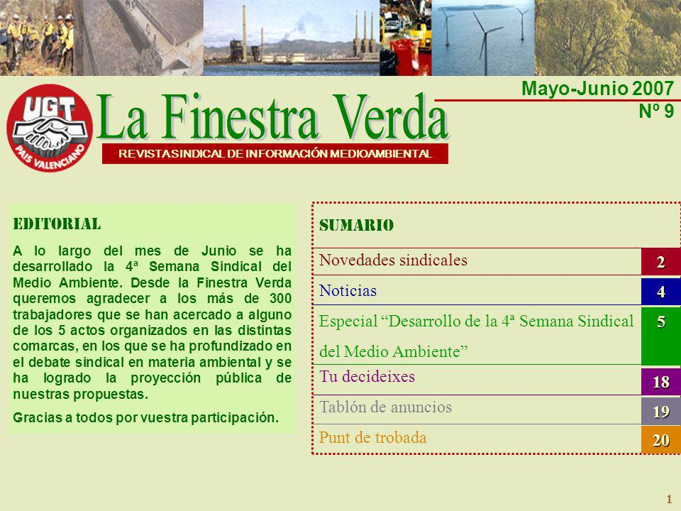Mayo-Junio 2007 Nº 9 sumario 1 SUMARIO Novedades sindicales Noticias Especial Desarrollo de la 4ª Semana Sindical del Medio Ambiente Tu decideixes Tab