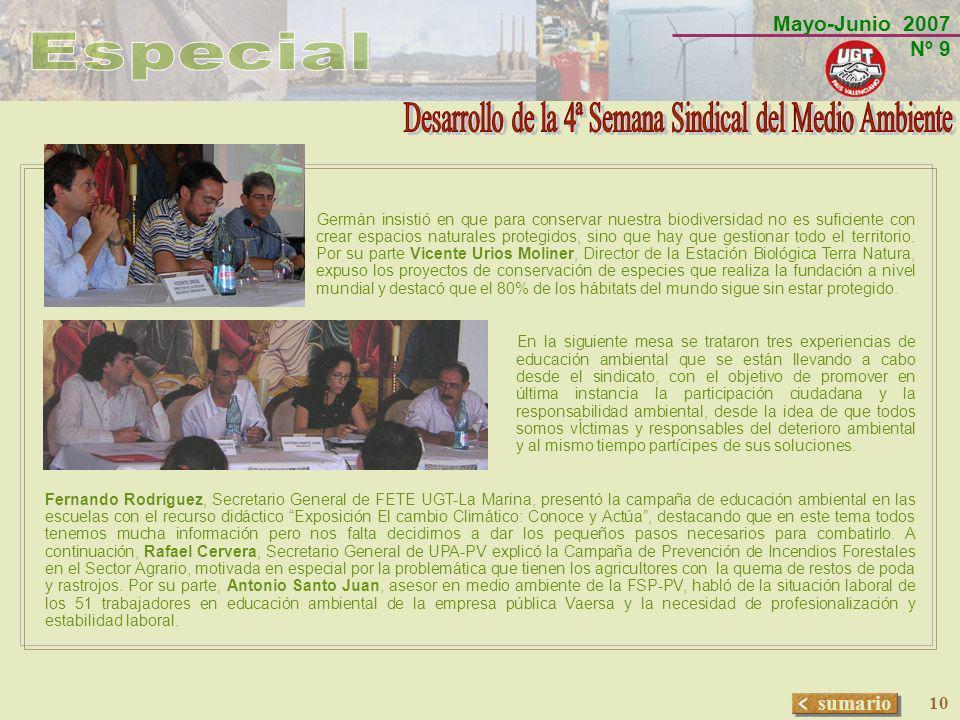 Mayo-Junio 2007 Nº 9 sumario 10 Germán insistió en que para conservar nuestra biodiversidad no es suficiente con crear espacios naturales protegidos,