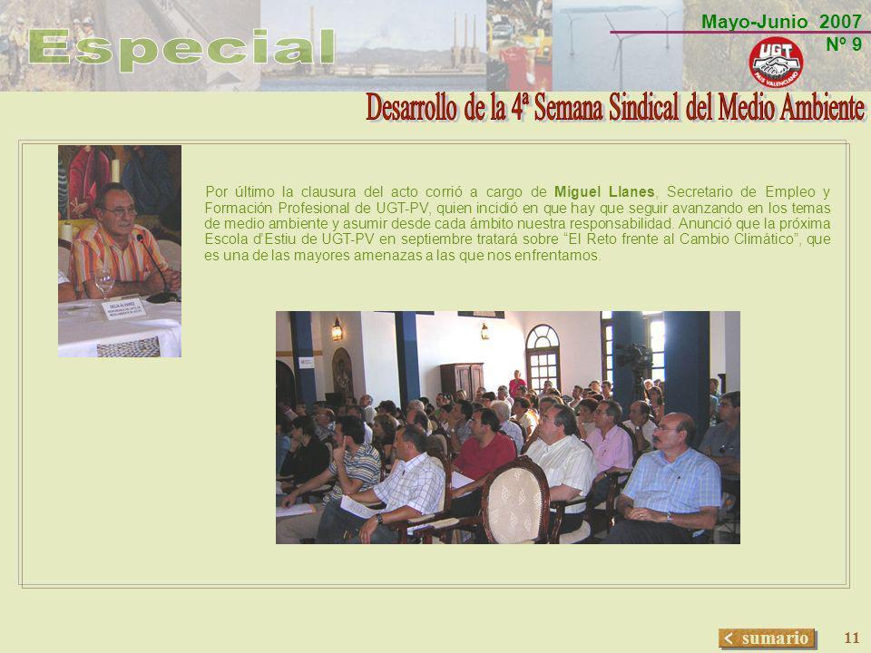 Mayo-Junio 2007 Nº 9 sumario 11 Por último la clausura del acto corrió a cargo de Miguel Llanes, Secretario de Empleo y Formación Profesional de UGT-P