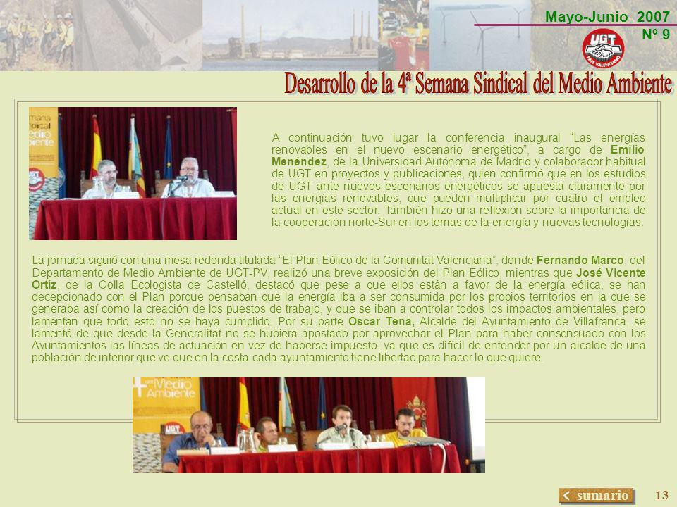 Mayo-Junio 2007 Nº 9 sumario 13 A continuación tuvo lugar la conferencia inaugural Las energías renovables en el nuevo escenario energético, a cargo d