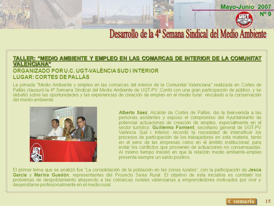 Mayo-Junio 2007 Nº 9 sumario 15 TALLER: MEDIO AMBIENTE Y EMPLEO EN LAS COMARCAS DE INTERIOR DE LA COMUNITAT VALENCIANA ORGANIZADO POR U.C. UGT-VALÈNCI