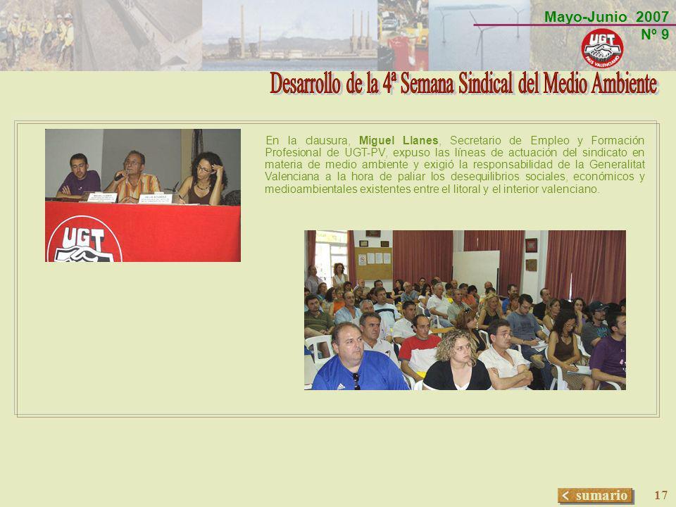 Mayo-Junio 2007 Nº 9 sumario 17 En la clausura, Miguel Llanes, Secretario de Empleo y Formación Profesional de UGT-PV, expuso las líneas de actuación