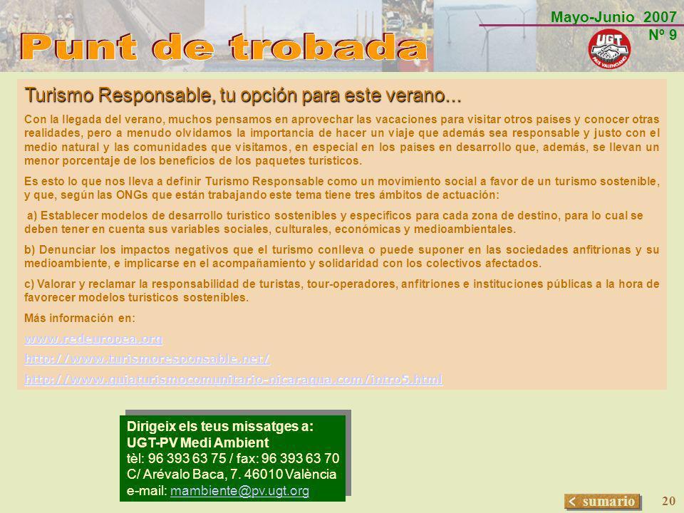 Mayo-Junio 2007 Nº 9 sumario 20 Dirigeix els teus missatges a: UGT-PV Medi Ambient tèl: 96 393 63 75 / fax: 96 393 63 70 C/ Arévalo Baca, 7. 46010 Val