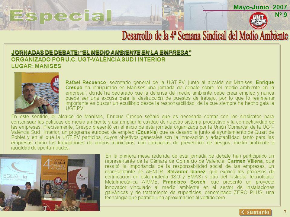 Mayo-Junio 2007 Nº 9 sumario 7 JORNADAS DE DEBATE:EL MEDIO AMBIENTE EN LA EMPRESA ORGANIZADO POR U.C. UGT-VALÈNCIA SUD I INTERIOR LUGAR: MANISES Rafae