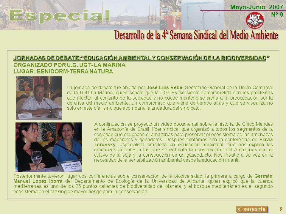 Mayo-Junio 2007 Nº 9 sumario 9 JORNADAS DE DEBATE:EDUCACIÓN AMBIENTAL Y CONSERVACIÓN DE LA BIODIVERSIDAD ORGANIZADO POR U.C. UGT- LA MARINA LUGAR: BEN