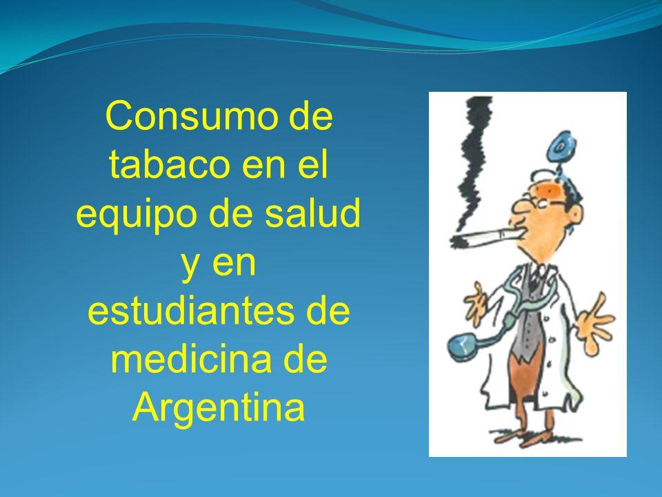 Consumo de tabaco en el equipo de salud y en estudiantes de medicina de Argentina
