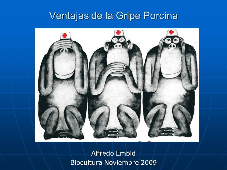 Gripe Porcina Gripe A H1N1 Granjas Carroll de México (GCM), se implantó en Perote, en Puebla, Veracruz, En septiembre de 2008, a 50 Km, hubo también un brote de gripe aviar en el principal criador que se ocultó.