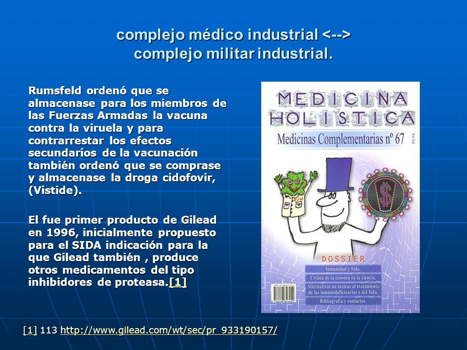 complejo médico industrial complejo militar industrial. Rumsfeld ordenó que se almacenase para los miembros de las Fuerzas Armadas la vacuna contra la