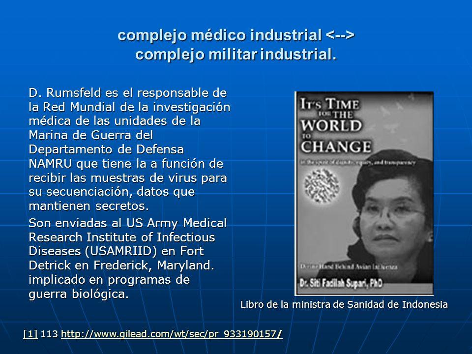 complejo médico industrial complejo militar industrial. D. Rumsfeld es el responsable de la Red Mundial de la investigación médica de las unidades de