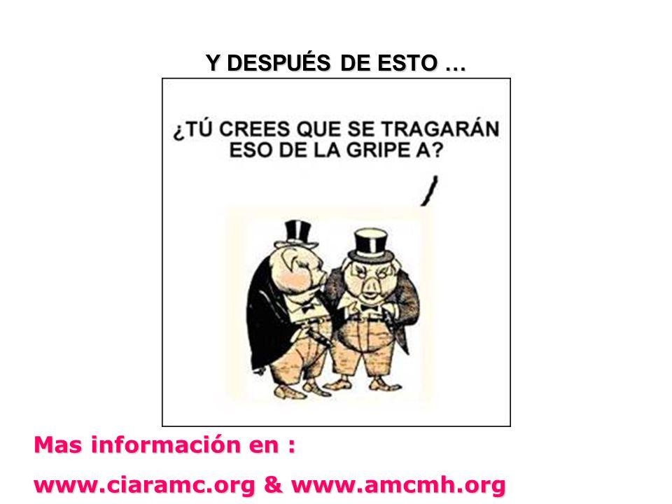 Y DESPUÉS DE ESTO … Mas información en : www.ciaramc.org & www.amcmh.org