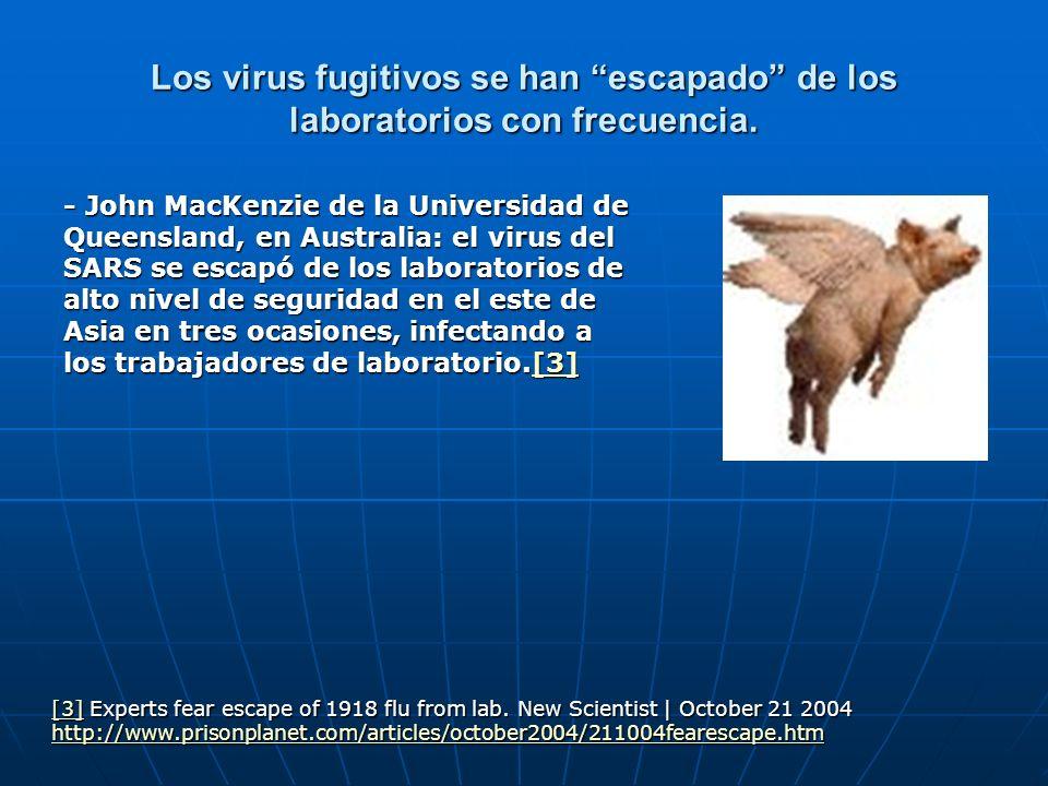Los virus fugitivos se han escapado de los laboratorios con frecuencia. - John MacKenzie de la Universidad de Queensland, en Australia: el virus del S