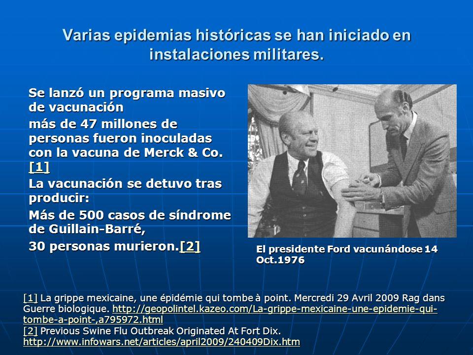 Varias epidemias históricas se han iniciado en instalaciones militares. Se lanzó un programa masivo de vacunación más de 47 millones de personas fuero