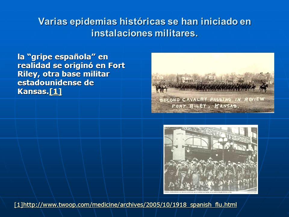 Varias epidemias históricas se han iniciado en instalaciones militares. la gripe española en realidad se originó en Fort Riley, otra base militar esta