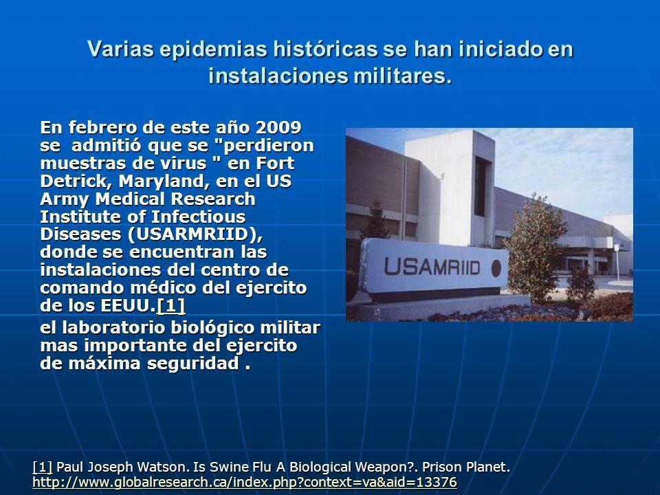 Varias epidemias históricas se han iniciado en instalaciones militares. En febrero de este año 2009 se admitió que se