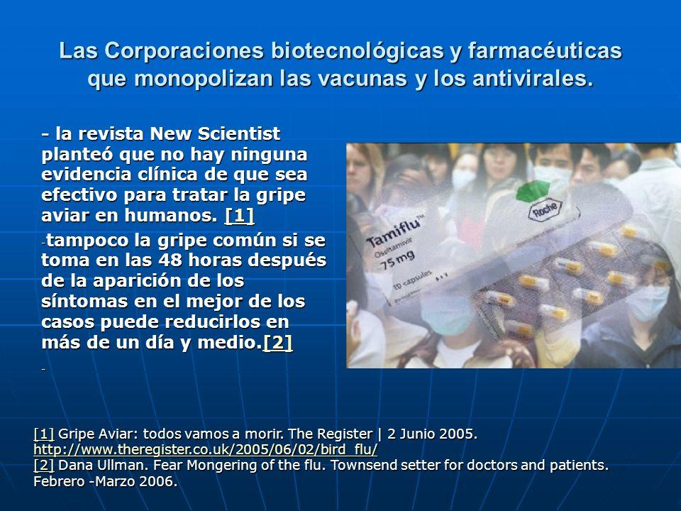 Las Corporaciones biotecnológicas y farmacéuticas que monopolizan las vacunas y los antivirales. - la revista New Scientist planteó que no hay ninguna
