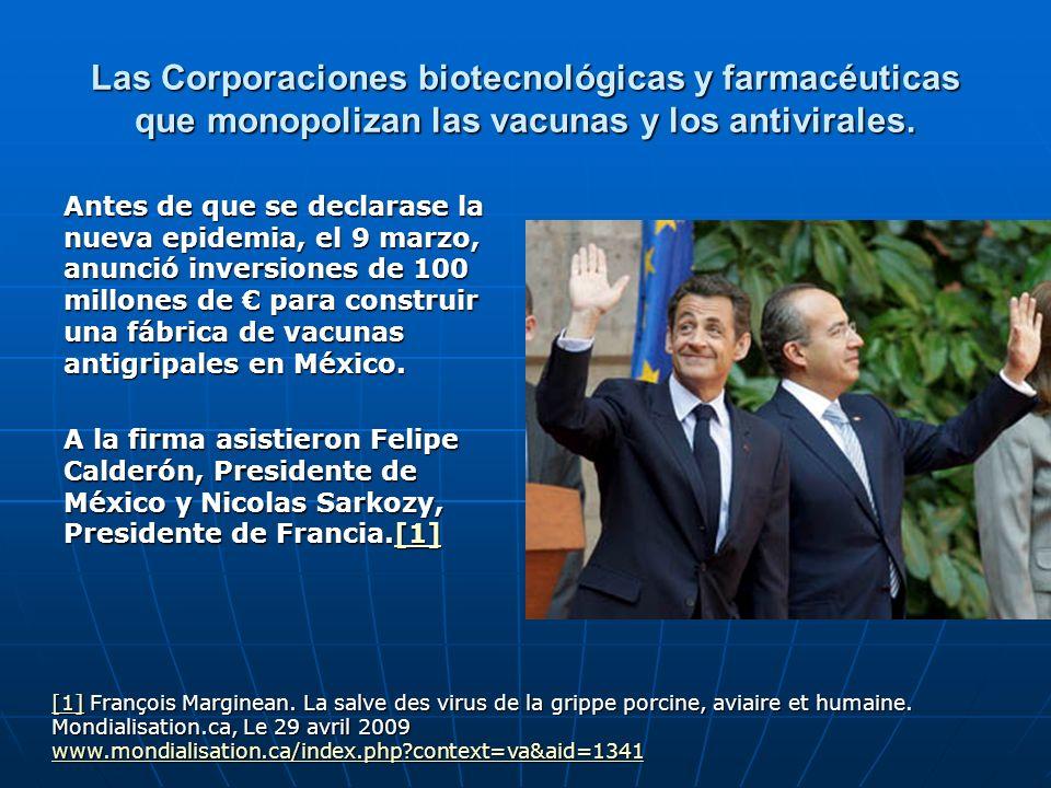 Las Corporaciones biotecnológicas y farmacéuticas que monopolizan las vacunas y los antivirales. Antes de que se declarase la nueva epidemia, el 9 mar