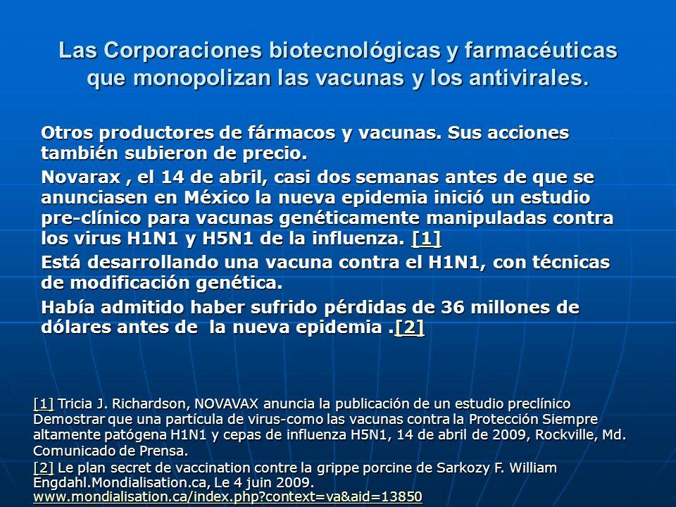 Las Corporaciones biotecnológicas y farmacéuticas que monopolizan las vacunas y los antivirales. Otros productores de fármacos y vacunas. Sus acciones