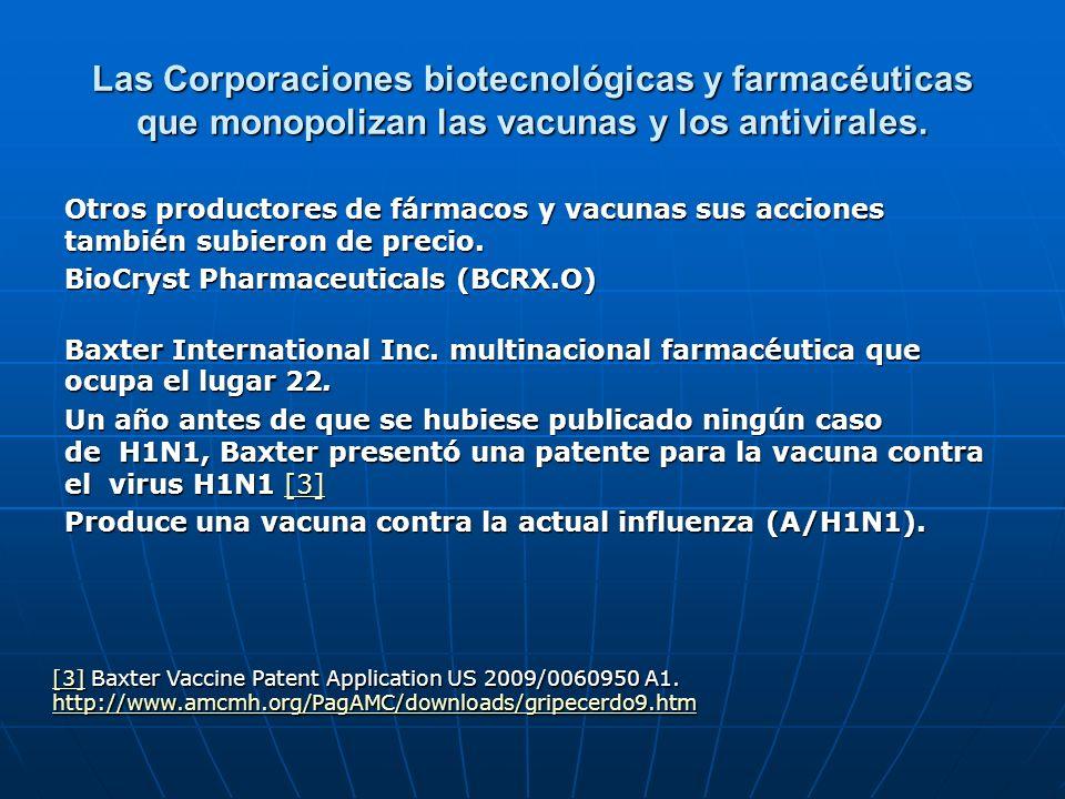 Las Corporaciones biotecnológicas y farmacéuticas que monopolizan las vacunas y los antivirales. Otros productores de fármacos y vacunas sus acciones