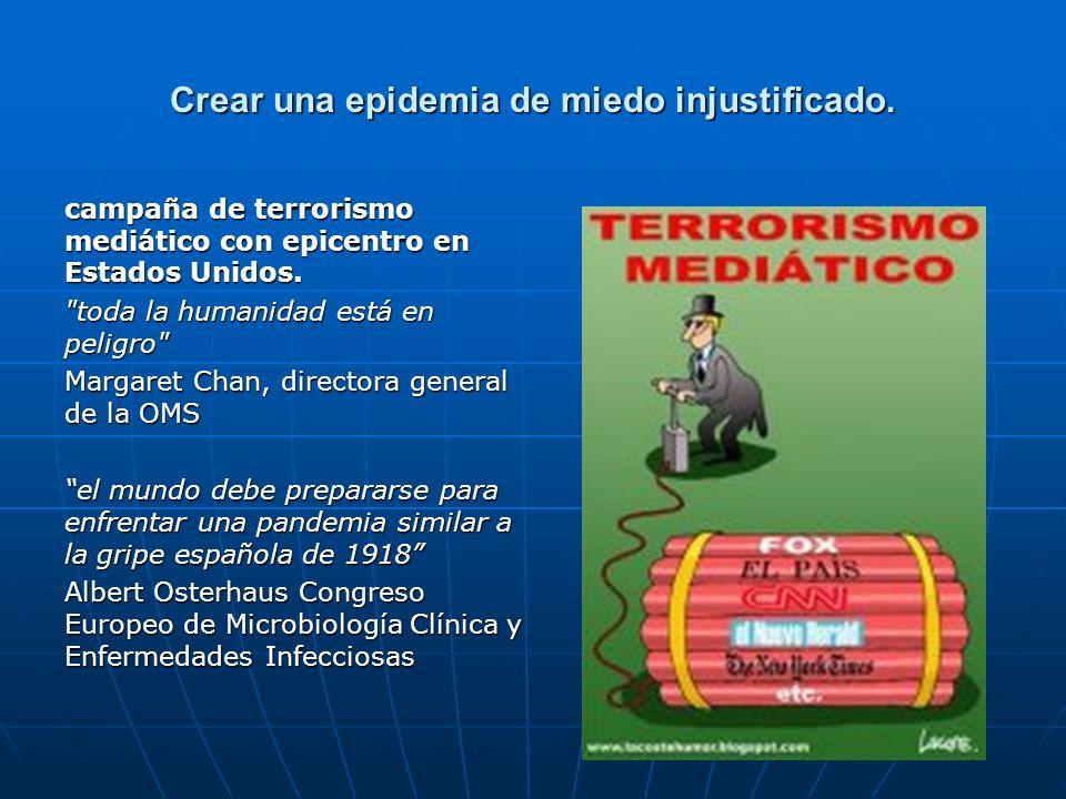 Crear una epidemia de miedo injustificado. campaña de terrorismo mediático con epicentro en Estados Unidos.