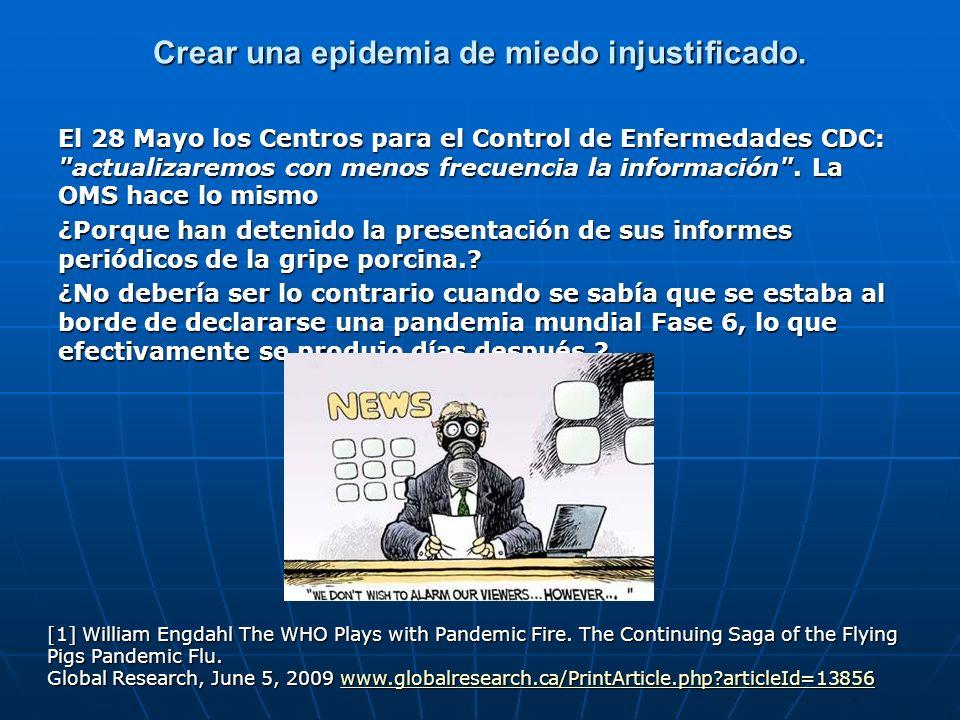 Crear una epidemia de miedo injustificado. El 28 Mayo los Centros para el Control de Enfermedades CDC: