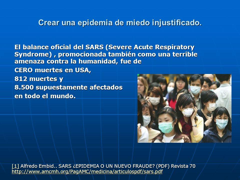 Crear una epidemia de miedo injustificado. El balance oficial del SARS (Severe Acute Respiratory Syndrome), promocionada también como una terrible ame