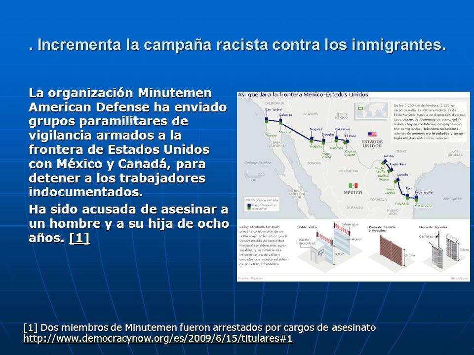 . Incrementa la campaña racista contra los inmigrantes. La organización Minutemen American Defense ha enviado grupos paramilitares de vigilancia armad